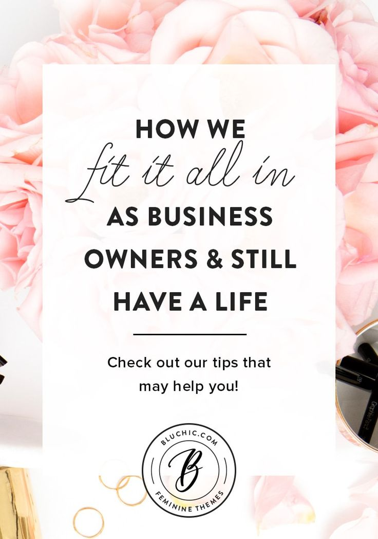 Get All As: Management : How We Fit It All In As Business Owners